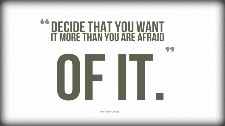 Decide-That-You-Want-It-More-Than-You-Are-Afraid-Of-It.-»-Bill-Cosby